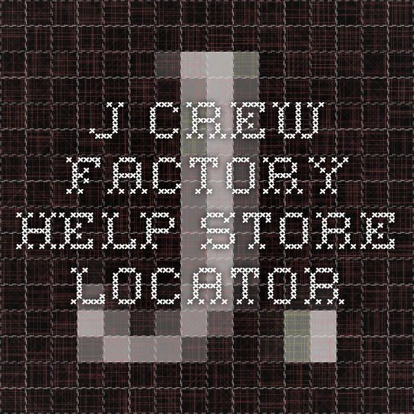 J.Crew Factory - Help - Store Locator