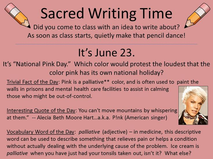 June 23 = Pink Day. Check out this slide full of ideas for writing.  If you meant to use our Sacred Writing Time slides this year but never got around to it, you can easily acquire the set here: https://www.teacherspayteachers.com/Product/366-Sacred-Writing-Time-Slides-For-Writers-Notebooks-Journals-2242962 Hurry!  Discount ends on June 15.