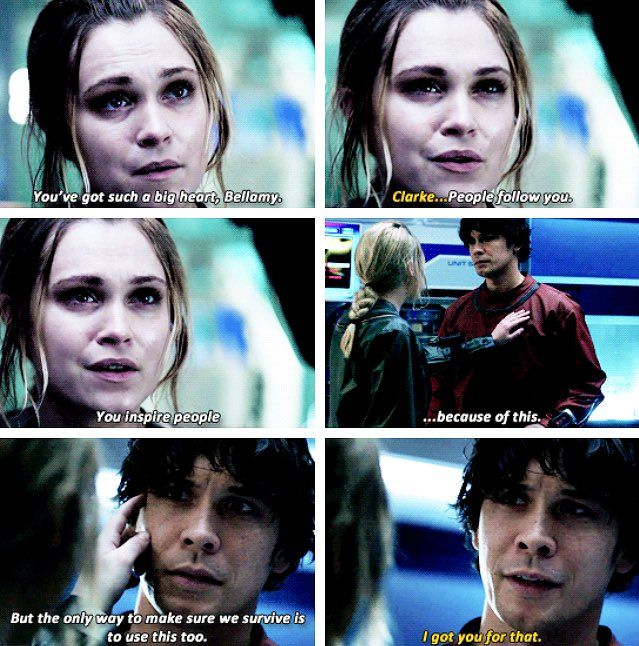 """Clarke: You've got such a big heart, Bellamy. People follow you. You inspire them because of this, but the only way to make sure we survive is if you use this, too. Bellamy: I got you for that. #The100 4x13 """"Praimfaya"""""""