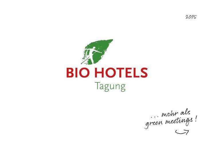 BIO HOTELS Tagungskatalog 2015  Buchen Sie nachhaltige Seminarerlebnisse in den BIO Tagungshotels.