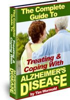 The Complete Guide to treating and coping with Alzheimers Disease By Tim Wormald