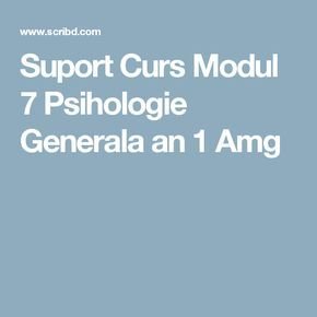 Suport Curs Modul 7 Psihologie Generala an 1 Amg