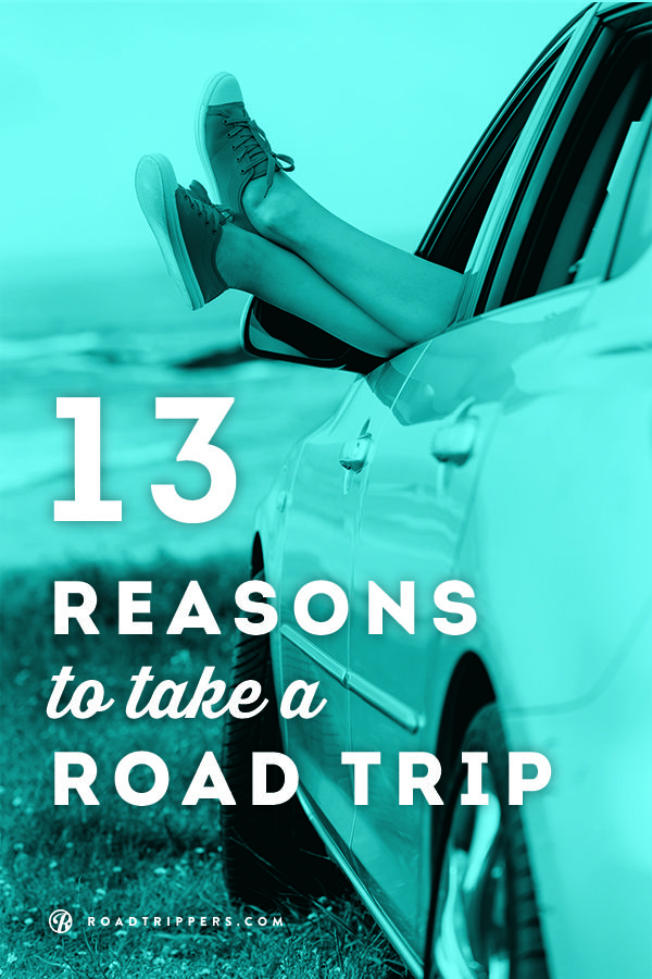 13 reasons to take a road trip... Love road trips!