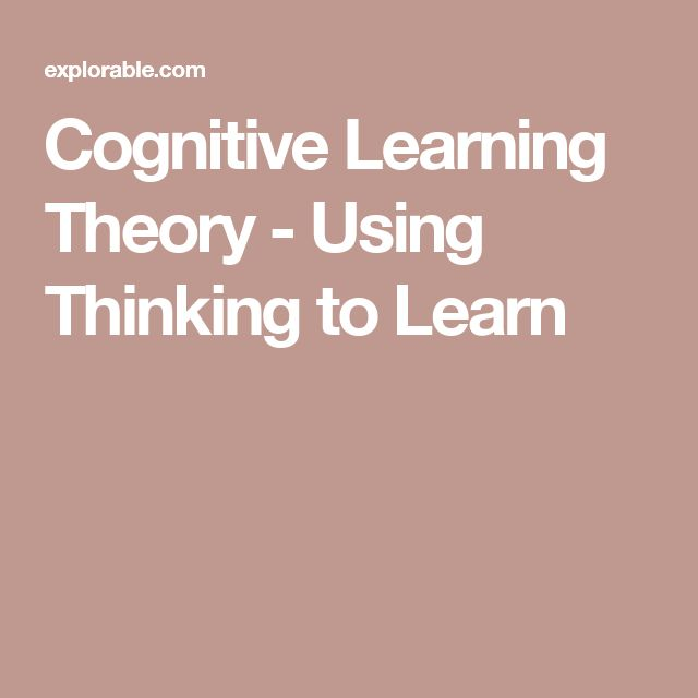 Cognitive Learning Theory - Using Thinking to Learn