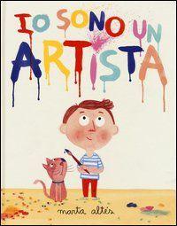 Io sono un artista. La mia creatività non ha limiti. Vedo arte ovunque. Età di lettura: da 4 anni.