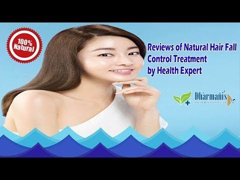 Reviews of Natural Hair Fall Control Treatment by Health Expert