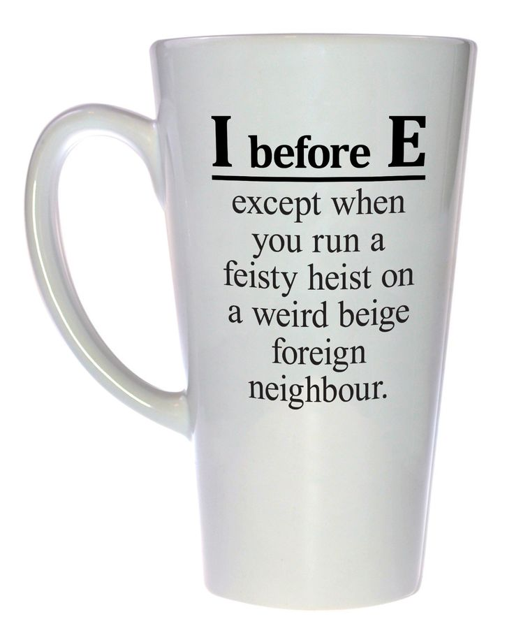 In English, there are rule, exceptions to the rules, and exceptions to the exceptions. It's enough to make you want to take up Esperanto. Technicam notitia (the technical bits) - Mug holds 17oz / 500m