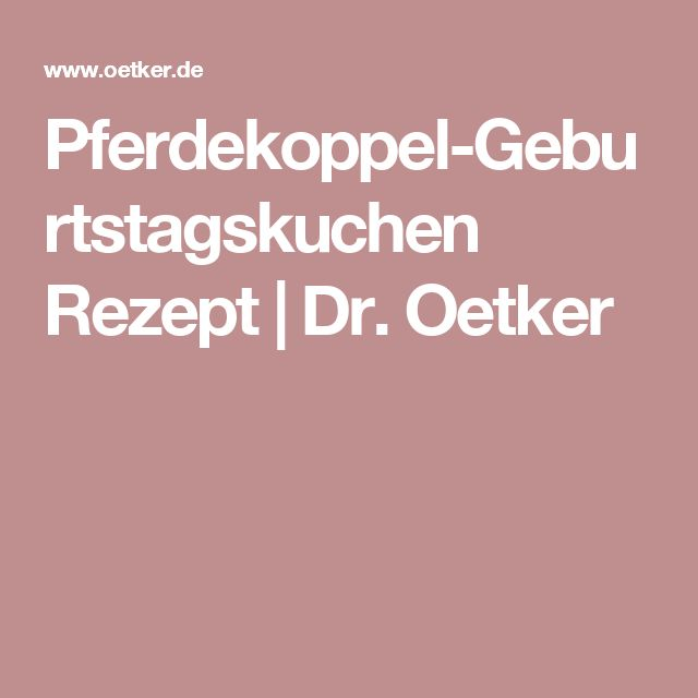Pferdekoppel-Geburtstagskuchen Rezept | Dr. Oetker