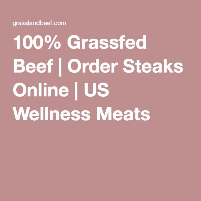 100% Grassfed Beef | Order Steaks Online | US Wellness Meats
