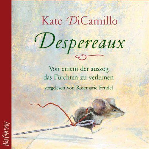 Despereaux - von einem der auszog, das Fürchten zu verlernen: Sprecherin: Rosemarie Fendel. 3 CD Digipak, 3 Std. 55 Min., http://www.amazon.de/dp/3935036523/ref=cm_sw_r_pi_awdl_-LWgxb05EF44M
