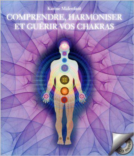 Amazon.fr - Comprendre, harmoniser et guérir vos chakras - Livre + CD - Karine Malenfant - Livres