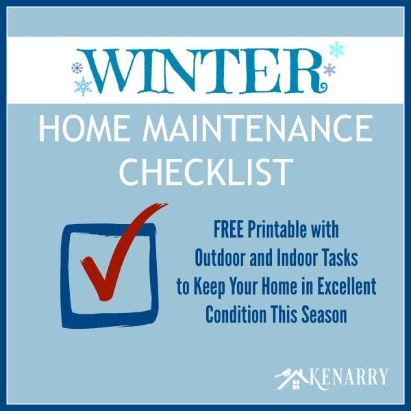 This free printable Winter Home Maintenance Checklist helps you keep your home in excellent condition, outside and inside, this season.