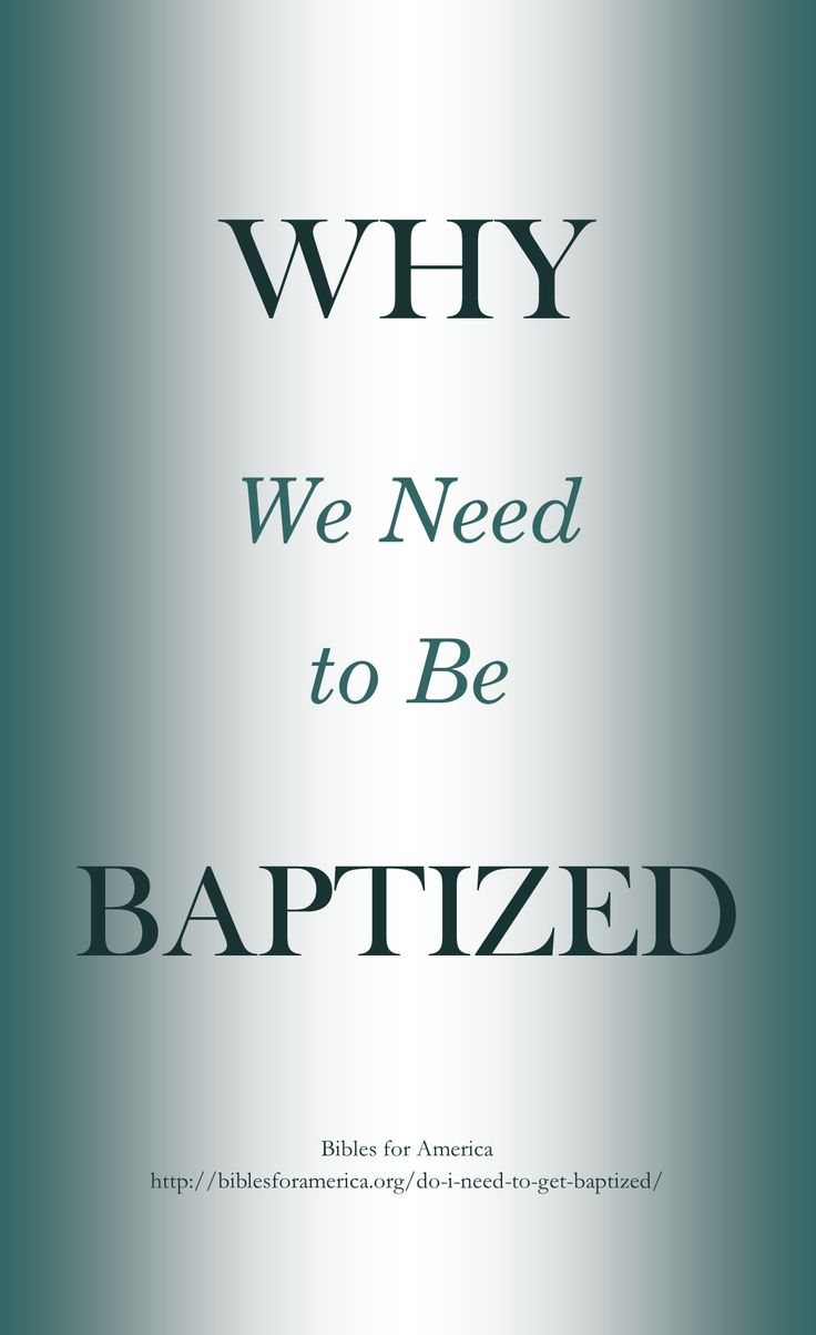 "Baptism — Why we need it plus Bible verses showing when is the best time after we are saved to be baptized. | Article: ""Do I Need to Get Baptized?"" from Bibles for America"