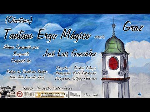 Tantum Ergo Mágico (Obertura) by José Luis González in Graz. BSO OST - YouTube