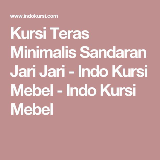 Kursi Teras Minimalis Sandaran Jari Jari - Indo Kursi Mebel - Indo Kursi Mebel