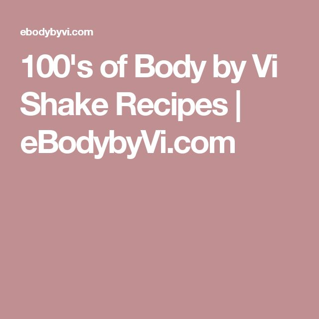 100's of Body by Vi Shake Recipes | eBodybyVi.com