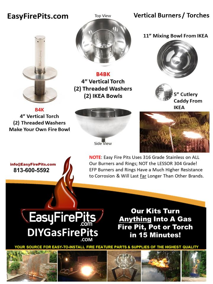 """EasyFirePits.com B4BK are pre-made Fire Bowls for use with Natural Gas or Propane. You can connect up to 6 bowls with torch poles and the correct connection fittings we offer and power them all from a 20lbs Propane gas grill tank. Our B4K is a 4"""" vertical torch head and threaded washers which lets you make your own style of fire bowl out of any non-flammable bowl you can find! Check out our gallery page for our customers creations with these torches and more! EasyFirePits.com/gallery ;)"""