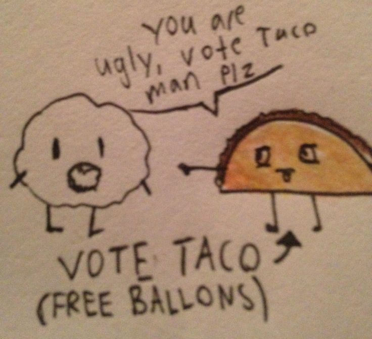 Vote Taco man for president, LEROY is rude and ugly. :( #LeroyVSTacoman