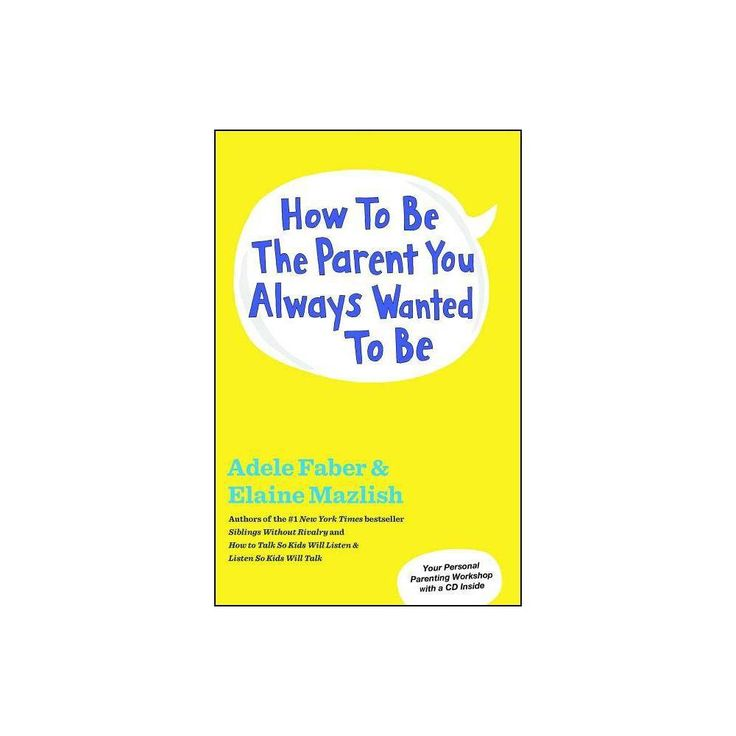 How one can Be the Dad or mum You At all times Wished to Be – by Adele Faber & Elaine Mazlish (Combined media product)