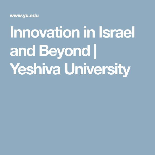 Innovation in Israel and Beyond | Yeshiva University