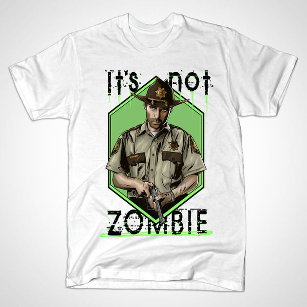 https://www.teepublic.com/show/68398-its-not-zombie It's not zombie...well now it is...damn. Hahahahahaha hilarious.. Enjoy this amazing mashup between The Walking Dead and Dr. House Can be Gregory Grimes or Rick House...you choose!