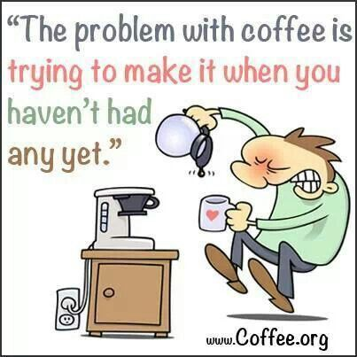Coffee Maker Jokes : 256 best images about Coffee humor - www.espressooutlet.net on Pinterest Espresso machine ...