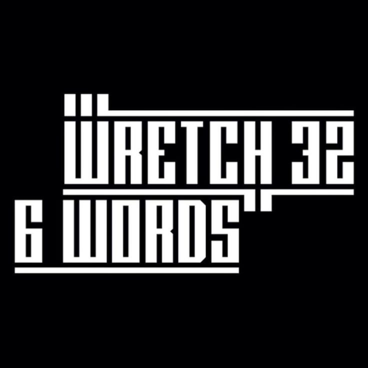 Wretch 32 releases brand new single 6 Words