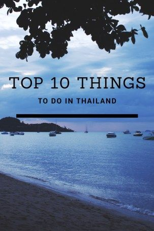 Top Ten Things To Do In Thailand - The Must See Guide via www.TopUpYourTrip.com