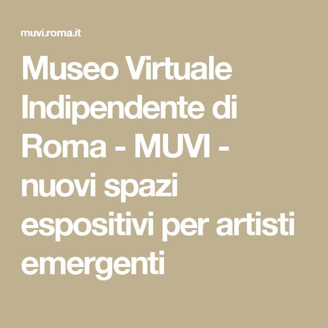 Museo Virtuale Indipendente di Roma - MUVI - nuovi spazi espositivi per artisti emergenti