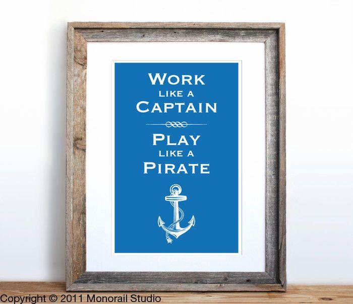 Work Like a Captain, Play Like a Pirate Small Screenprint Choose your color. $12.00, via Etsy.: Coasti Families, Jack Sparrow, Colors, Boys Rooms, Pirates Rocks, Small Screenprint, This Work, Captain Plays, Pirates Small
