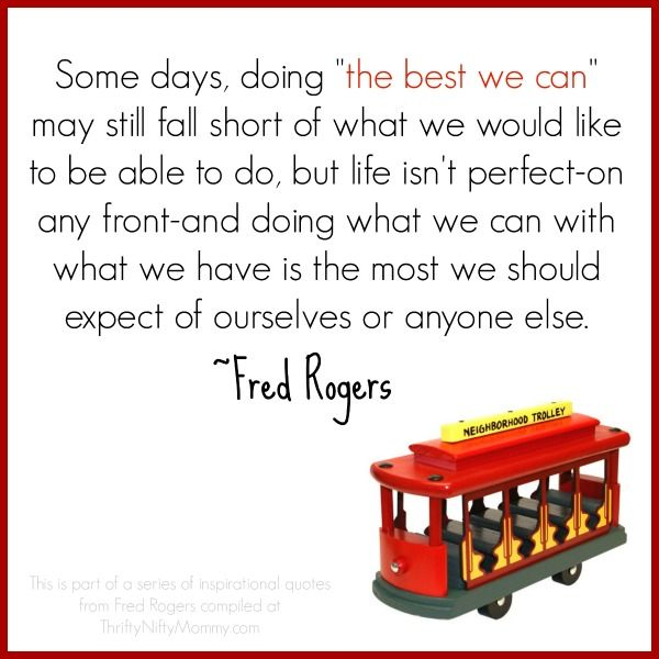 Inspirations quotes by Fred Rogers - love this collection.