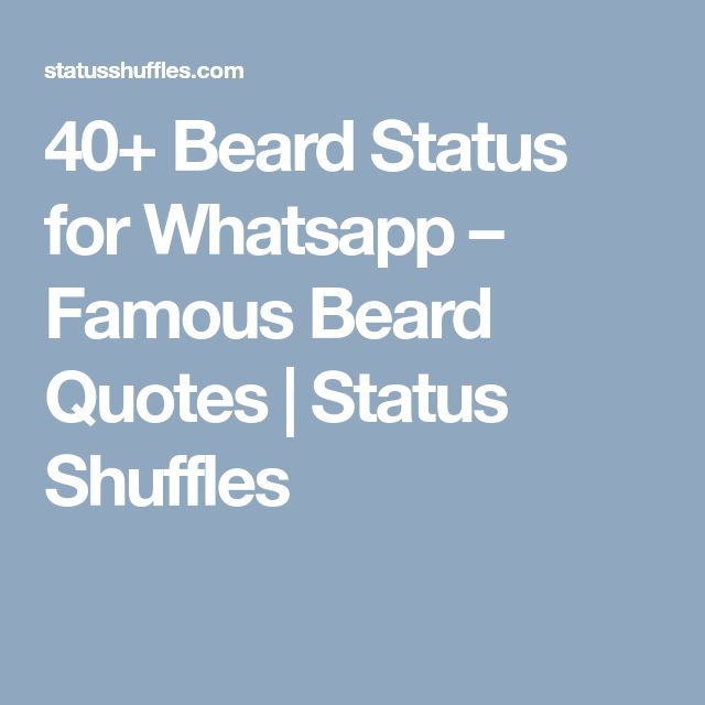 40+ Beard Status for Whatsapp – Famous Beard Quotes | Status Shuffles