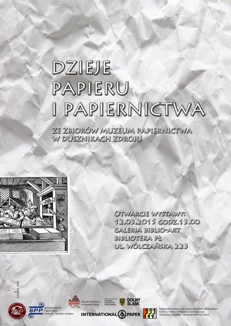"""47. wystawa - """"Dzieje Papieru i Papiernictwa ze zbiorów Muzeum Papiernictwa w Dusznikach Zdroju"""", od 12 marca 2015 r."""