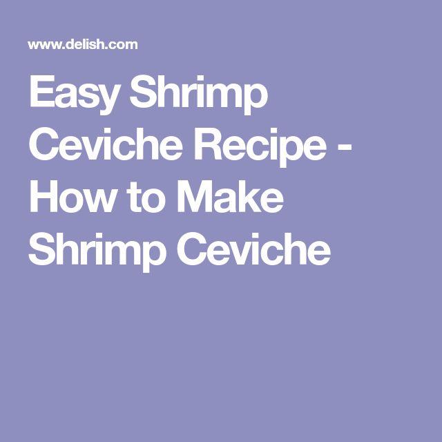 Easy Shrimp Ceviche Recipe - How to Make Shrimp Ceviche