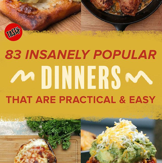 83 Insanely Popular Dinners That Are Practical And Easy