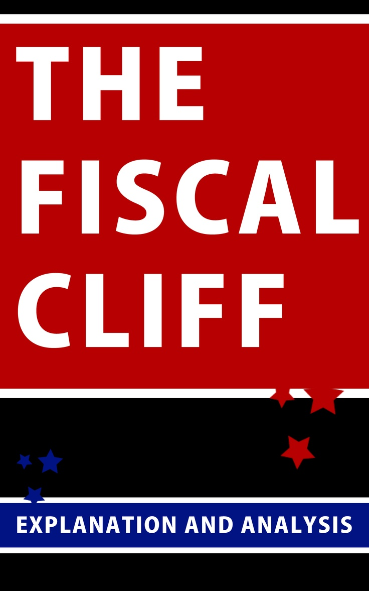 Cover art for our new book  The Fiscal Cliff - Explanation and Analysis on Amazon now!  http://www.amazon.com/dp/B00BRY7ZZ6