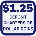 Car Wash Bay Price Signs, (DEPOSIT QUARTERS OR DOLLAR COINS) 12 in. x 12 in. $1.25 to $2.50 in 25C increments.