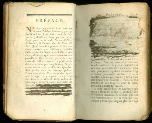 Cataloguing a copy of L'Albert Moderne and found a section of the preface thoroughly - and I mean thoroughly - excised, first with ink, and then on the right, with a piece of tissue pasted down over the heavily inked text. As is stated in the unobscured section of the preface, the author intends L'Albert Moderne as a response to Secrets d'Albert le Grand, and the Petit Albert, two well known bruxarian texts by the medieval Swabian monk Albert. It appears the author, in his criticism of…