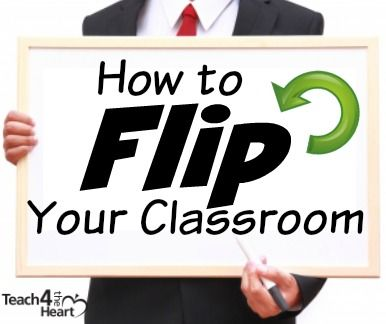 How to Flip Your Classroom - Teach 4 the Heart