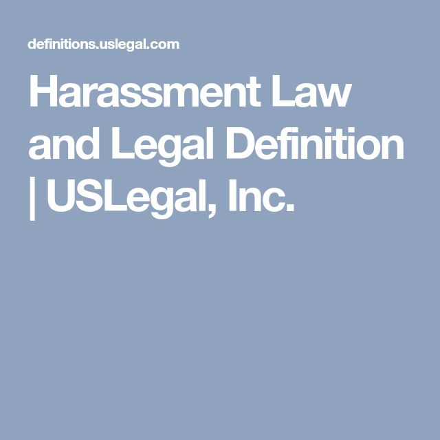 Harassment Law and Legal Definition | USLegal, Inc.