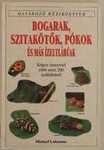Bogarak, szitakötők, pókok és más ízeltlábúak