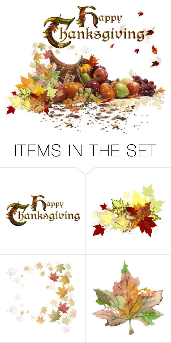 """Happy Thanksgiving!"" by loveroses123 ❤ liked on Polyvore featuring art"