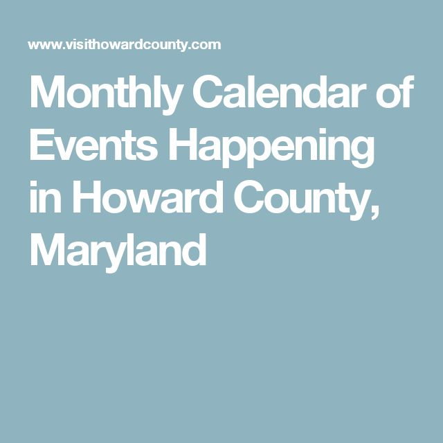 Monthly Calendar of Events Happening in Howard County, Maryland