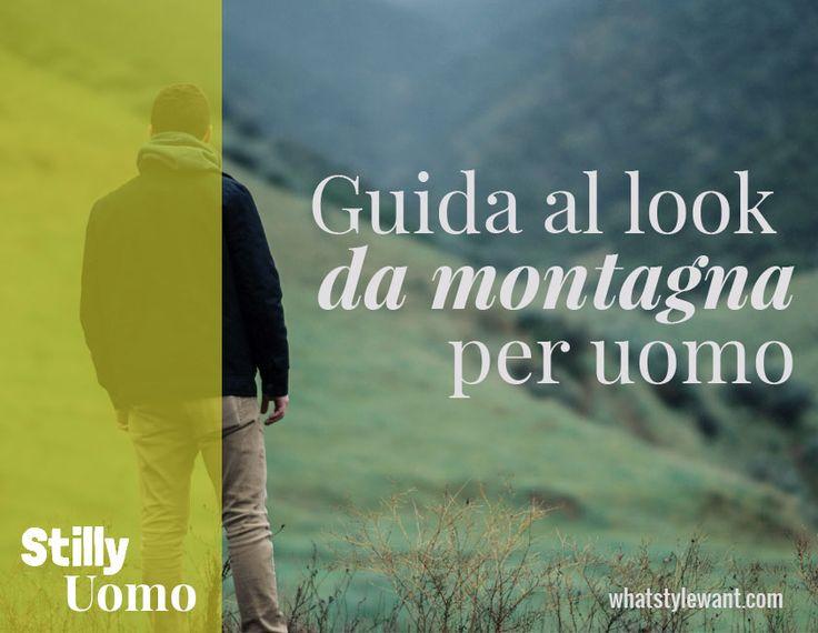 Guida al #look da #montagna da #uomo