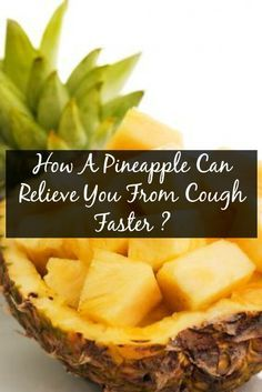 How A Pineapple Can Relieve You From Cough Faster Than A Cough Syrup: Let me help you. Coughing is nothing but an automatic response from your body to bring out the mucus from your throat and lungs. And the purpose of cough syrups and tonics is to loosen this mucus and smoothen your throat at the same time.