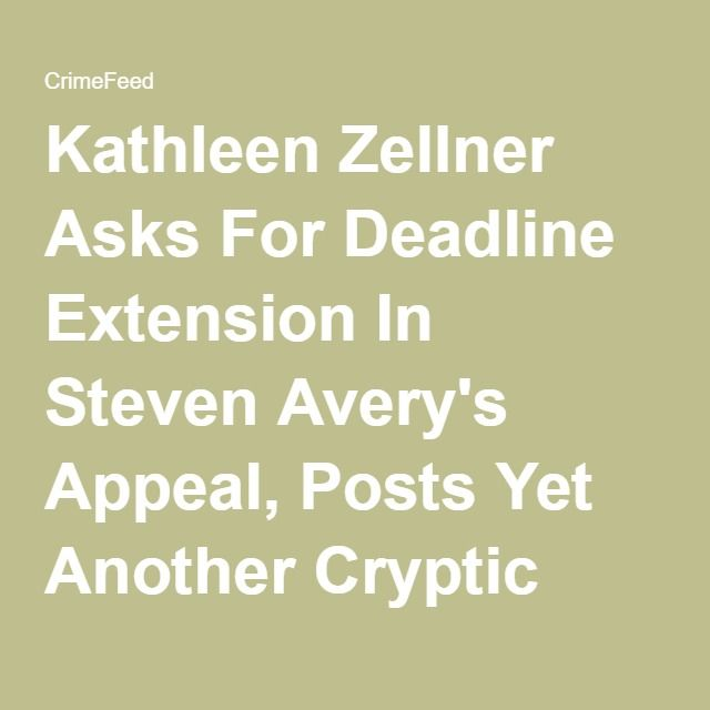 Kathleen Zellner Asks For Deadline Extension In Steven Avery's Appeal, Posts Yet Another Cryptic Tweet - CrimeFeed