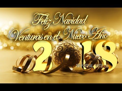 FELIZ NAVIDAD Y PRÓSPERO AÑO NUEVO 2018. FELICITACIÓN DE NAVIDAD ORIGINAL. MUSICAL. - YouTube
