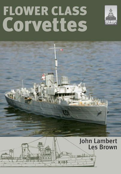 Preorder your copy: ShipCraft Special: Flower Class Corvettes  http://www.pen-and-sword.co.uk/ShipCraft-Special-Flower-Class-Corvettes-Paperback/p/2903