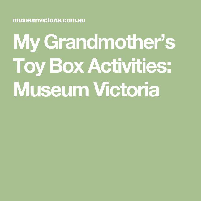 My Grandmother's Toy Box Activities: Museum Victoria