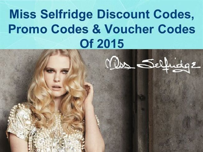 Miss Selfridge Voucher and Discount Codes 2015